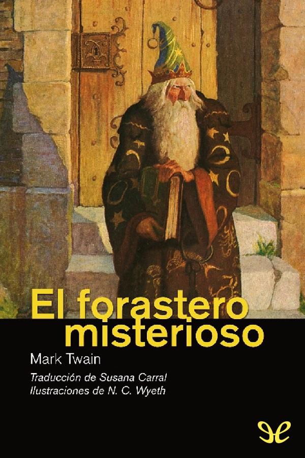 Twain, Mark - El Forastero misterioso