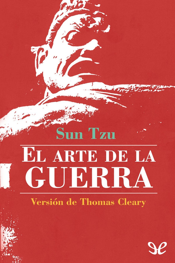 Tzu, Sun - El arte de la guerra