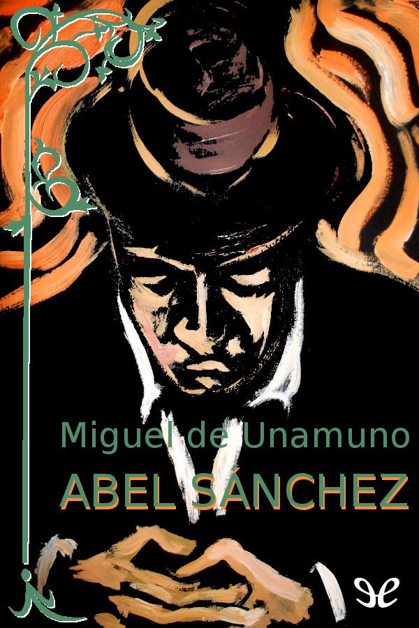 Unamuno, Miguel de - Abel S�nchez