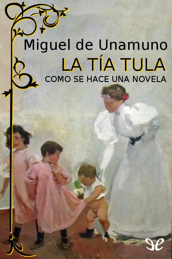Unamuno, Miguel de - La T�a Tula