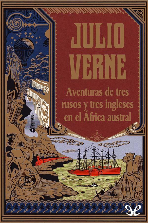 tapa de Verne, Julio - Aventuras de tres rusos y tres ingleses en el Africa Austral