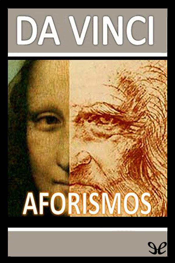 Vinci, Leonardo da - Aforismos