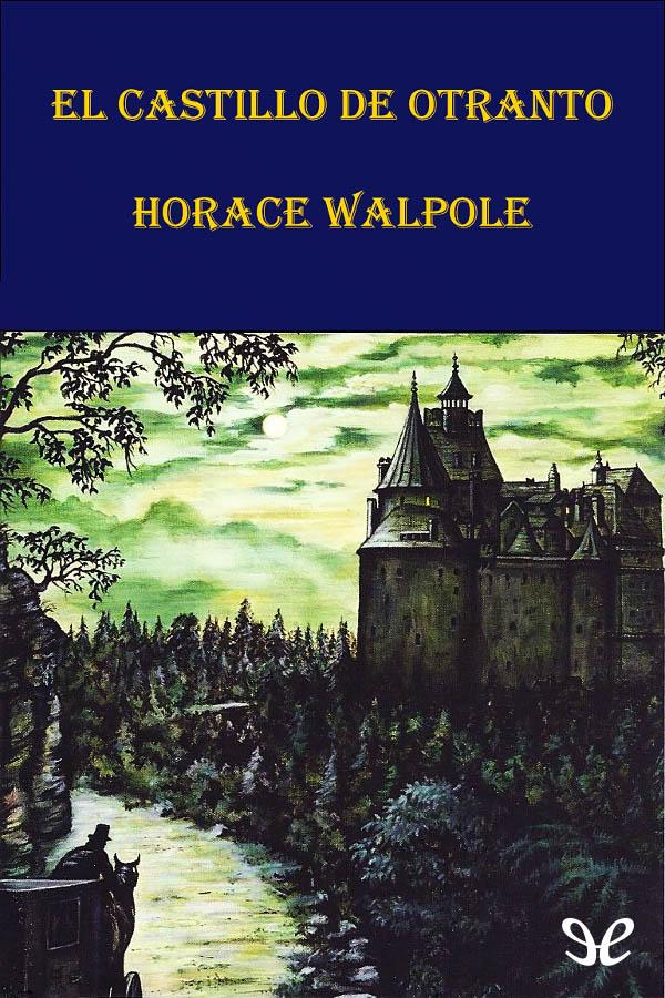 Walpole, Horace - EL Castillo de Otranto
