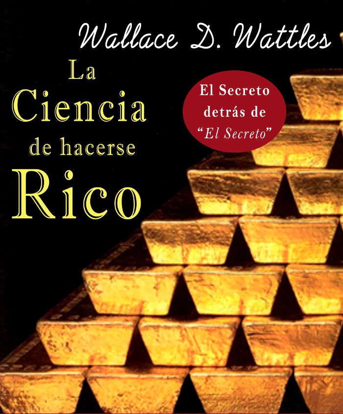 Wattles, Wallace - La ciencia de hacerse rico