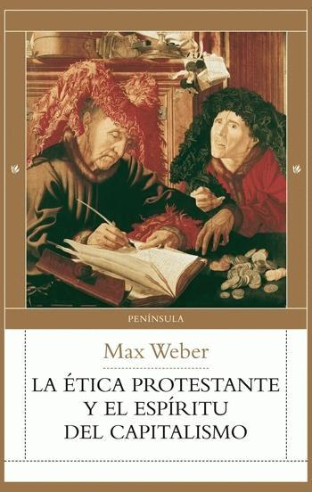Weber, Max - La Etica Protestante y el Esp�ritu del Capitalismo