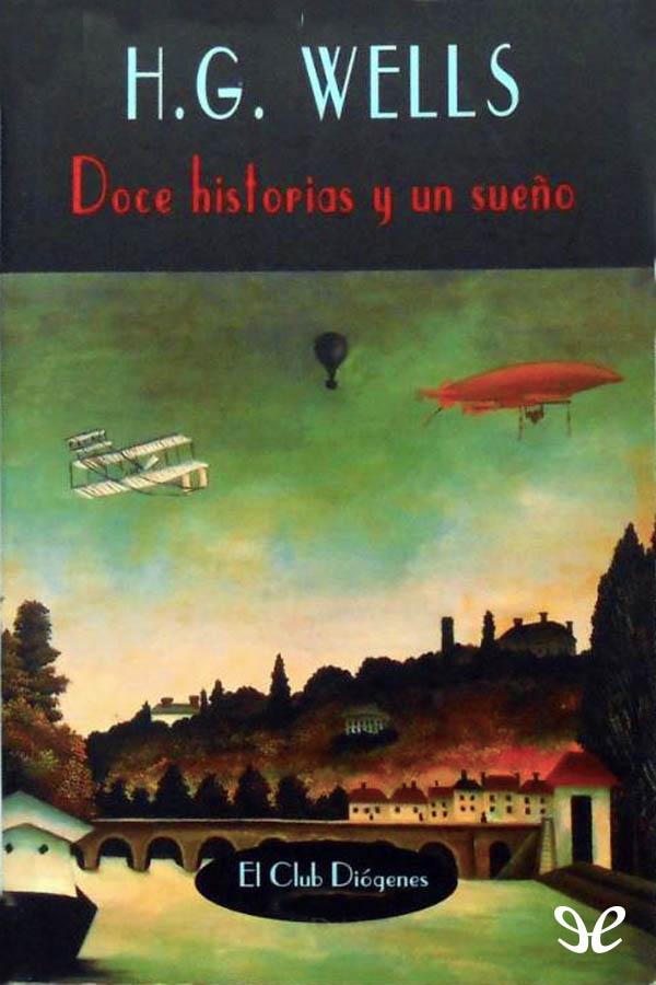 Wells, Herbert George - Doce historias y un sue�o
