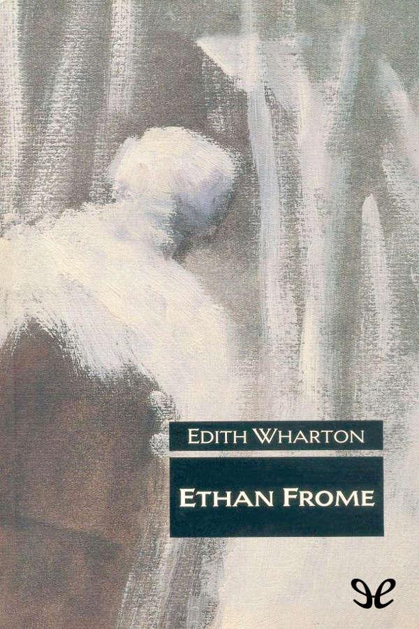 Wharton,Edith - Ethan Frome
