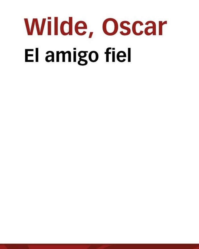 tapa de Wilde, Oscar - El Amigo fiel
