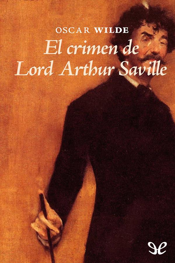 Wilde, Oscar - El Crimen de lord Arthur Saville