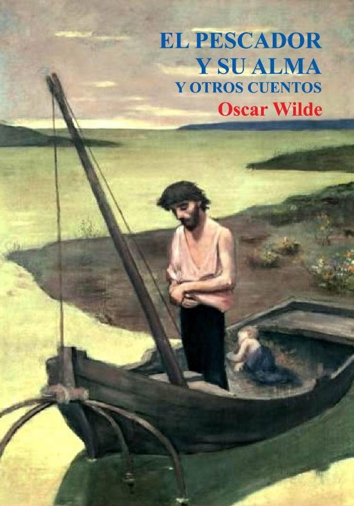 tapa de Wilde, Oscar - El Pescador y su alma