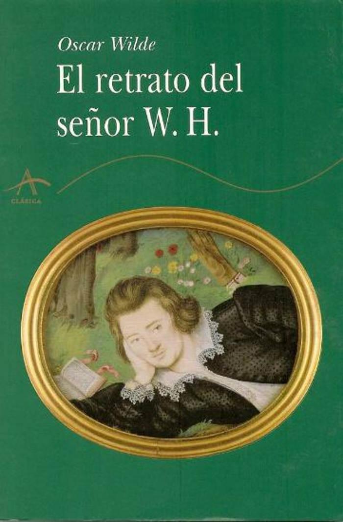 tapa de Wilde, Oscar - El Retrato de m�ster W.H.