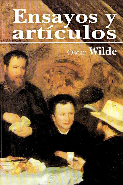 tapa de Wilde, Oscar - Ensayos y Art�culos