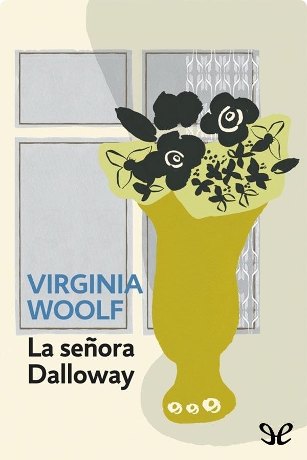 Woolf, Virginia - La Se�ora Dalloway