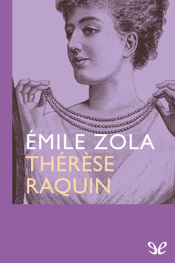 Zola, Emilio - Th�r�se Raquin