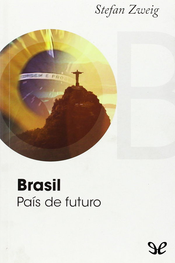 Zweig Stefan - Brasil pa�s de futuro
