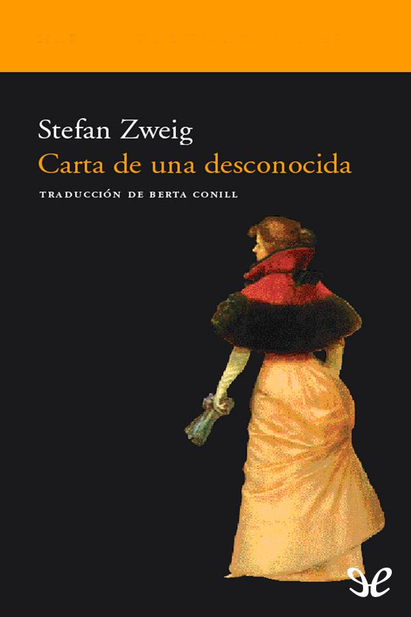 Zweig Stefan - Carta de una desconocida