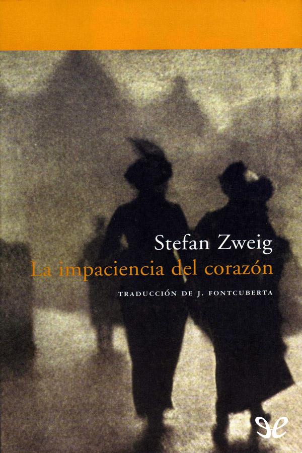 Zweig Stefan - La impaciencia del coraz�n