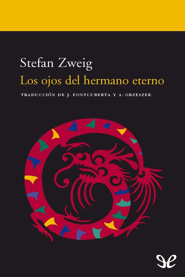 Zweig Stefan - Los Ojos del hermano eterno