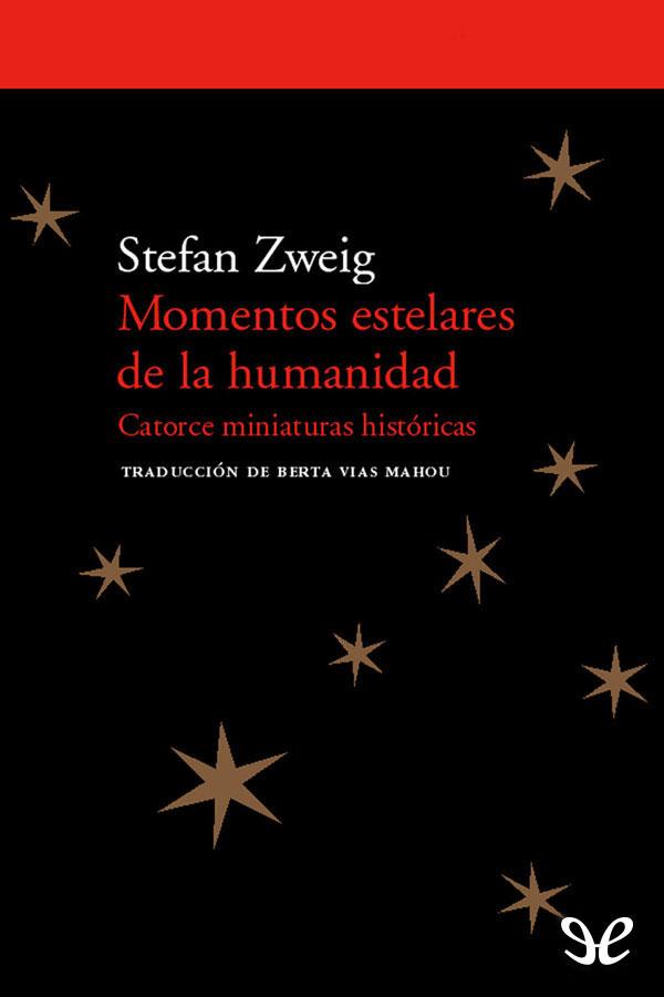 Zweig Stefan - Momentos Estelares De La Humanidad