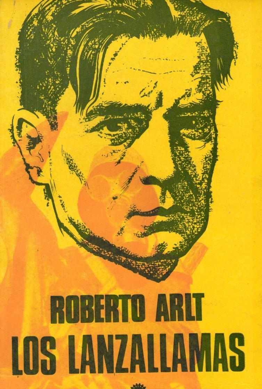 Arlt, Roberto - Los Lanzallamas