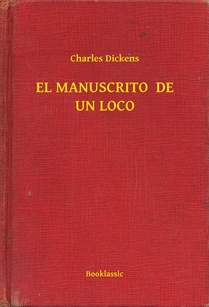 Dickens, Charles - El Manuscrito de un loco