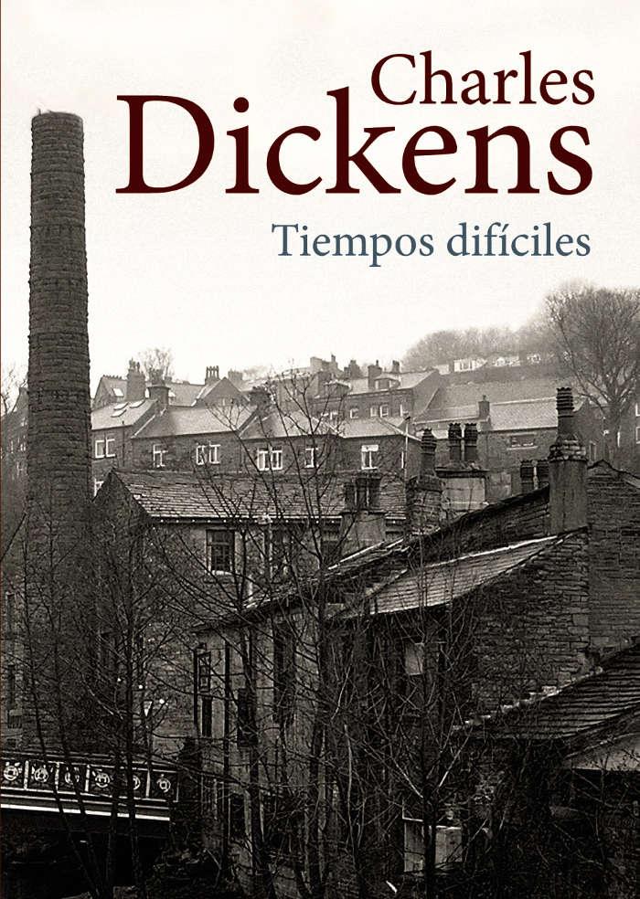 Dickens, Charles - Tiempos dif�ciles