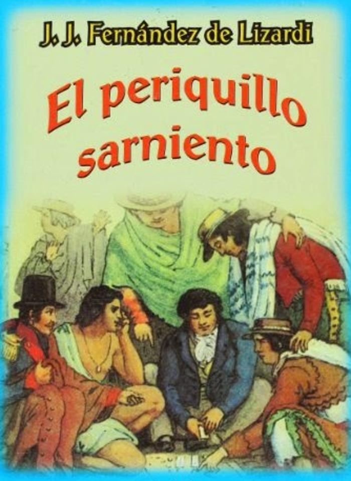 Fern�ndez de Lizardi, Jos� Joaqu�n - El Periquillo Sarniento. Tomo I