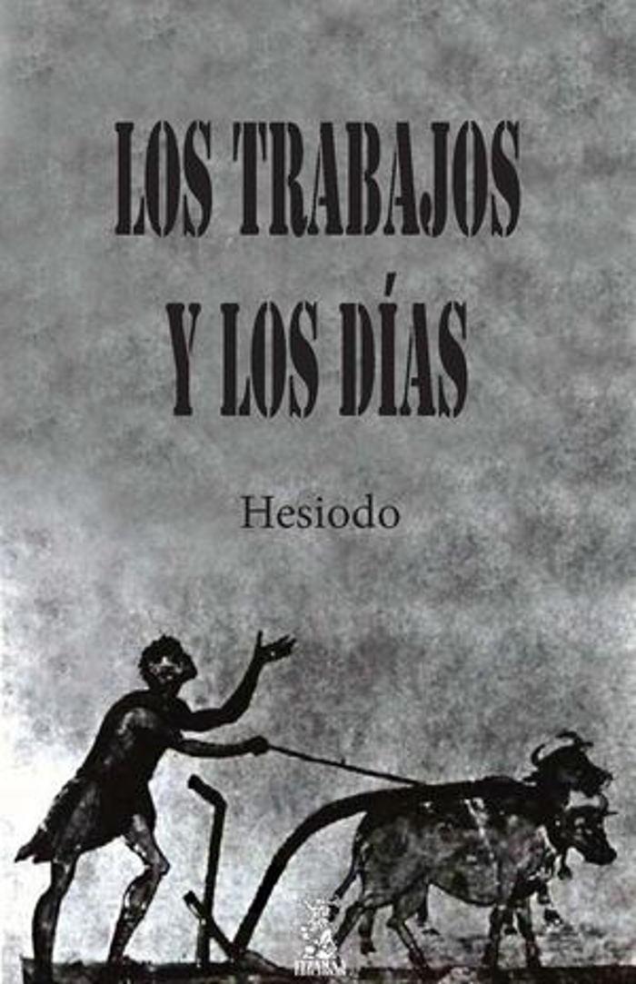 Hesiodo - Los trabajos y los d�as
