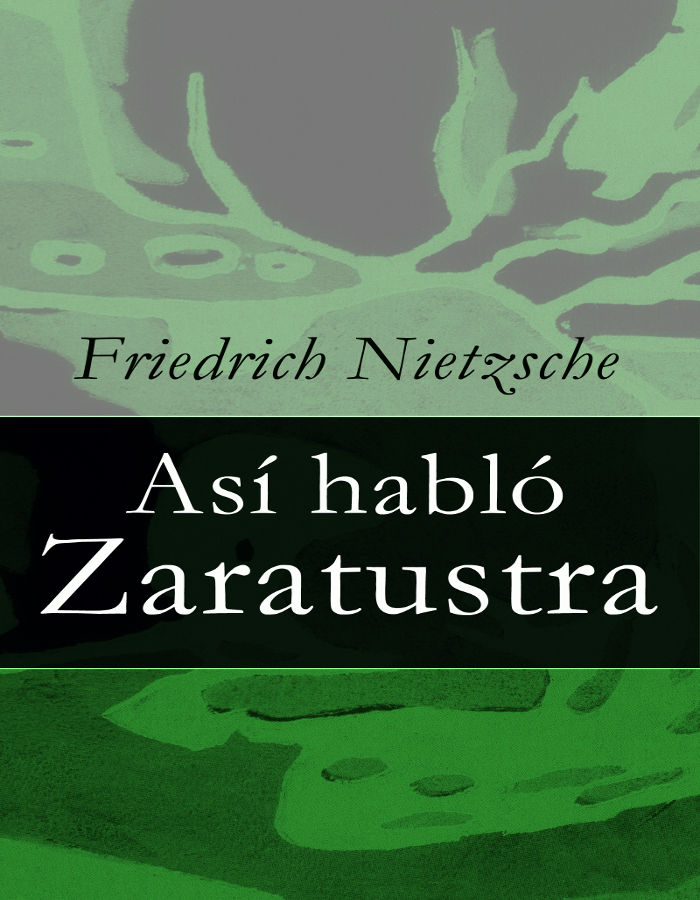 Nietzsche, Friedrich Wilhelm - As� habl� Zaratustra
