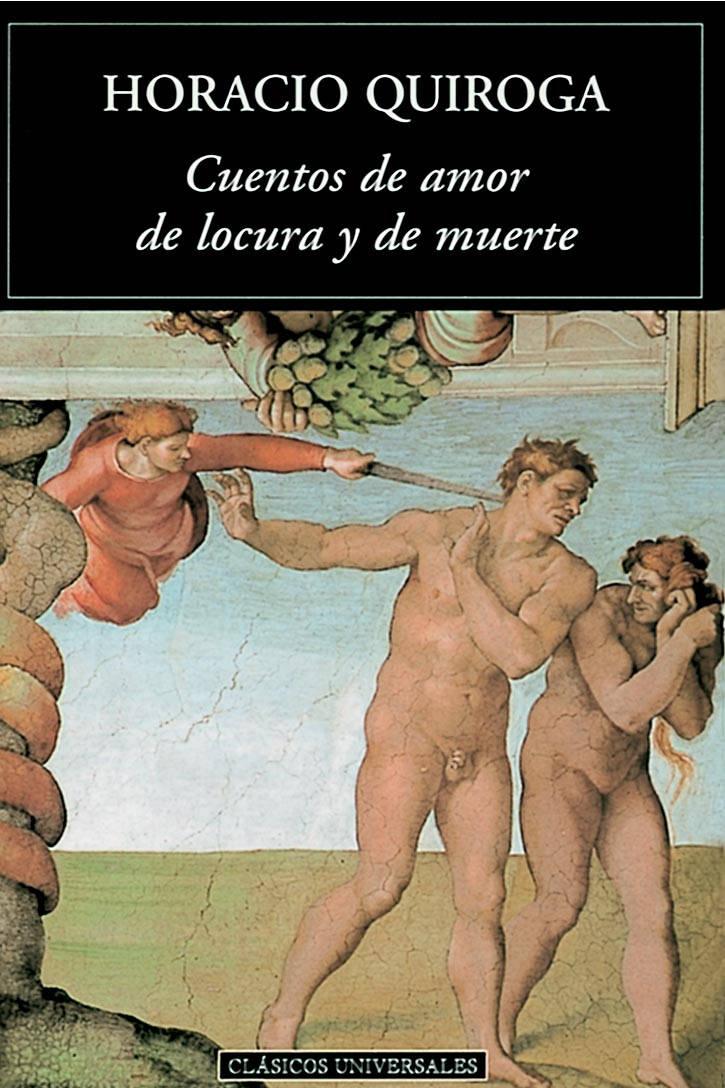 Quiroga, Horacio - Cuentos de amor de locura y de muerte