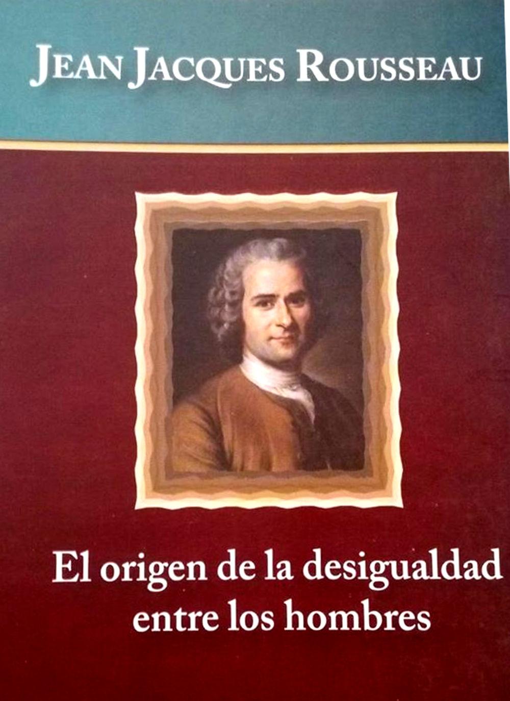 Rousseau, Juan Jacobo - La desigualdad entre los hombres