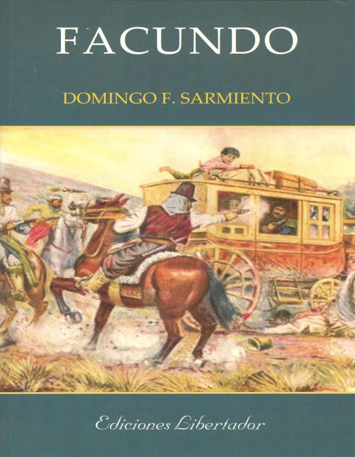 Sarmiento, Domingo Faustino - Facundo
