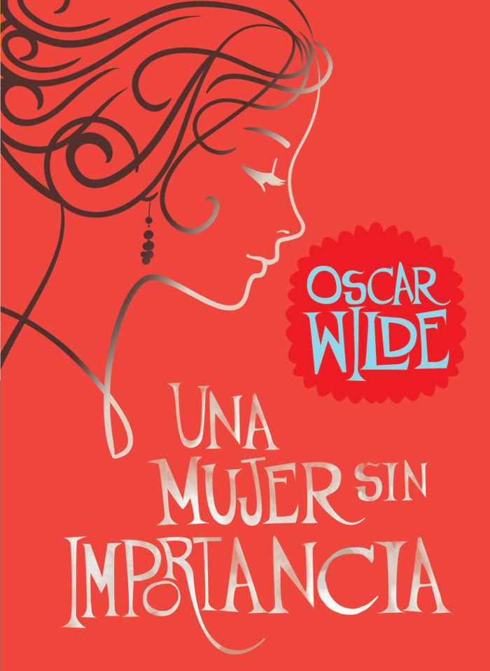 Wilde, Oscar - Una mujer sin importancia